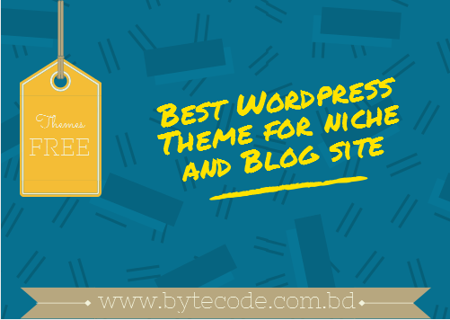 Best Free Wordpress Themes For Niche Site And Blog Site