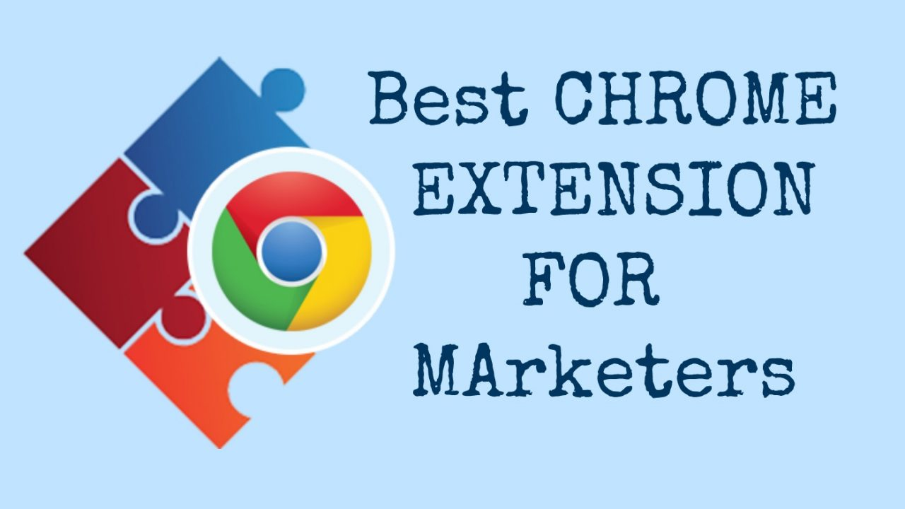 The Best Google Chrome Extensions For Marketers
