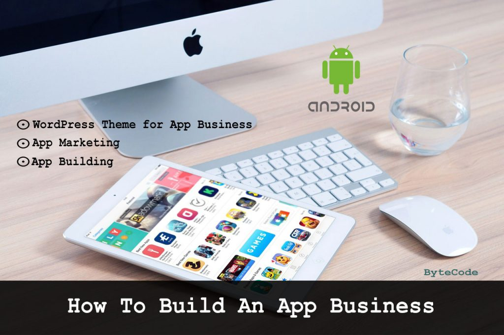 How to build an app business