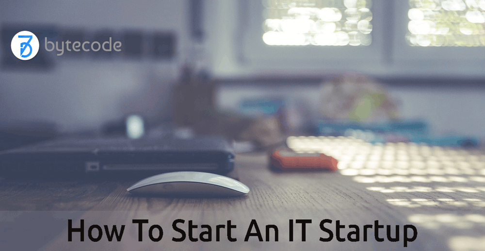 How to Start An IT Startup Business